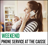 Weekend phone service at the caisse.
