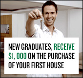 New graduates, receive $1,000 on the purchase of your first house.