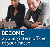 Become a young intern officer at your caisse!