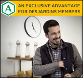 Exclusive advantages for desjardins members.