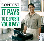 It Pays to Deposit Your Pay! contest
