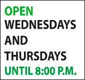 open wenesday and thursdays until 8:00 P.M.