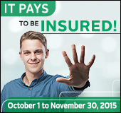 It pays to be insured! october 1 to november 30,2015.