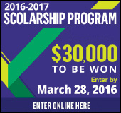 Scolarship program 2016-2017. $30 000 to be won. Register by March 28,2016.  Register online here.