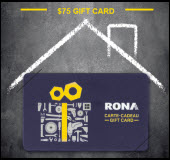 A $75 Rona gift card for you!